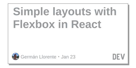 Simple layouts with Flexbox in React - DEV Community 👩💻👨💻
