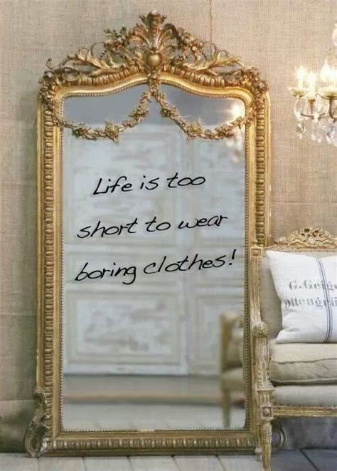 Life Is Too Short To Wear Boring Clothes Pictures, Photos
