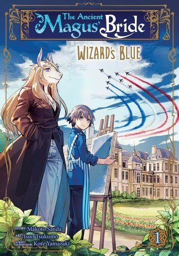 The Ancient Magus' Bride: Wizard's Blue Manga | Anime-Planet