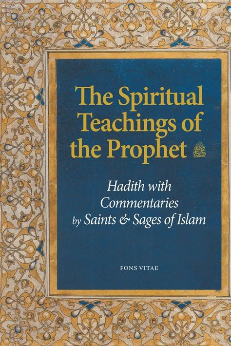 The Spiritual Teachings of the Prophet: Hadith with