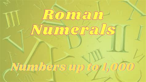 Roman Numerals - Numbers up to 1,000 - YouTube
